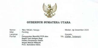 Surat Gubernur Sumatera Utara bernomor 360/9626/2020 perihal persyaratan memiliki PCR atau Rapid Test Antigen Bagi Pelaku Perjalanan Dalam Negeri Masuk Wilayah Provinsi Sumatera Utara tanggal 18 Desember 2020