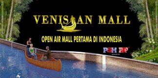 Venisian Mall Batam akan menjadi open air mall pertama di Indonesia. (Grafis: PKP)